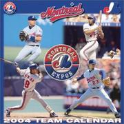 Cover of: Montreal Expos 2004 16-month wall calendar