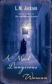 Cover of: A Most Dangerous Woman | Lee Jackson