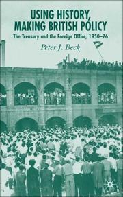 Cover of: Using History, Making British Policy | Peter J. Beck