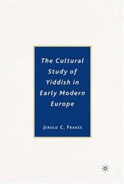 Cover of: The Cultural Study of Yiddish in Early Modern Europe | Jerold C. Frakes