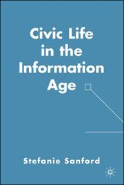 Cover of: Civic Life in the Information Age | Stefanie Sanford