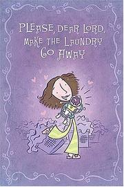 Cover of: Please, Dear Lord, Make the Laundry Go Away