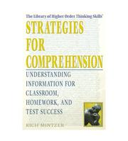 Cover of: Strategies for Comprehension: Understanding Information for Classroom, Homework, And Test Success (The Library of Higher Order Thinking Skills)