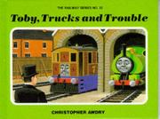 Cover of: Toby, Trucks and Trouble