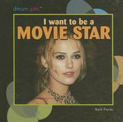 Cover of: I Want to Be a Movie Star (Dream Jobs) | Katie Franks