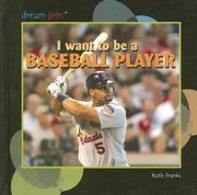 Cover of: I Want to Be a Baseball Player (Dream Jobs) | Katie Franks