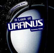 Cover of: A Look at Uranus (Astronomy Now!)