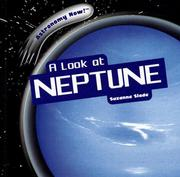 Cover of: A Look at Neptune (Astronomy Now!)
