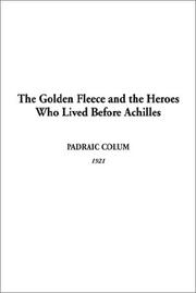 Cover of: Golden Fleece and the Heroes Who Lived Before Achilles, The
