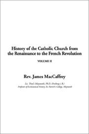 Cover of: History of the Catholic Church from the Renaissance to the French Revolution | James MacCaffrey