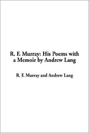 Cover of: R. F. Murray: His Poems With a Memoir by Andrew Lang