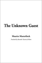 Cover of: The Unknown Guest | Maurice Maeterlinck