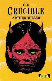 an analysis of the novel the crucible a play by arthur miller The crucible by arthur miller home / literature / the crucible analysis the crucible is a four-act dramatic play.