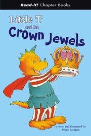 Cover of: Little T And the Crown Jewels (Read-It! Chapter Books) (Read-It! Chapter Books) | Frank Rodgers