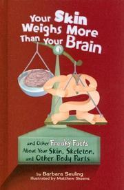 Cover of: Your Skin Weighs More Than Your Brain | Barbara Seuling