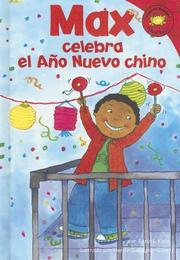 Cover of: Max celebra el Año Nuevo Chino (Max celebrates Chinese New Year)