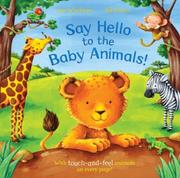Cover of: Say Hello to the Baby Animals!