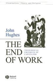 Cover of: The End of Work: Theological Critiques of Capitilism (Illuminations: Theory & Religion)