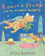 Cover of: Louie & Bloop and the Swapped Shopping | Mike Bostock