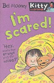 Cover of: I'm Scared! (Kitty & Friends)