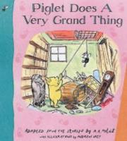 Cover of: Piglet Does a Very Grand Thing