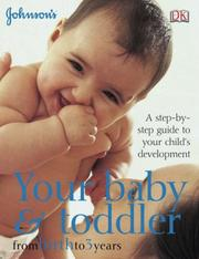 Cover of: Your Baby and Toddler from Birth to 3 Years (Johnsons)