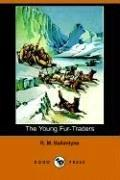 The young fur-traders by Robert Michael Ballantyne