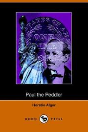 Cover of: Paul the Peddler, or the Fortunes of a Young Street Merchant (Dodo Press) | Horatio Alger, Jr.