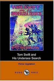 Cover of: Tom Swift and His Undersea Search, or, the Treasure on the Floor of the Atlantic (Dodo Press) | Victor Appleton