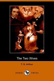 Cover of: The Two Wives (Dodo Press) | Arthur, T. S.