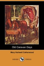 Cover of: Old Caravan Days (Dodo Press) | Mary Hartwell Catherwood