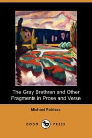 Cover of: The Gray Brethren and Other Fragments in Prose and Verse
