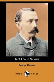 Cover of: Tent Life in Siberia (Dodo Press) | George Kennan