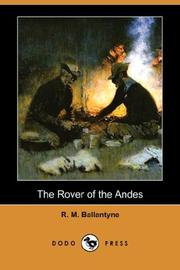 Cover of: The Rover of the Andes (Dodo Press) | Robert Michael Ballantyne