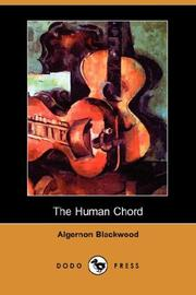 Cover of: The Human Chord (Dodo Press) | Algernon Blackwood