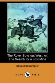 Cover of: The Rover Boys out West; or, The Search for a Lost Mine (Dodo Press) | Edward Stratemeyer