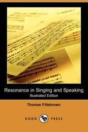 Cover of: Resonance in Singing and Speaking (Illustrated Edition) (Dodo Press) | Thomas Fillebrown