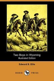 Cover of: Two Boys in Wyoming (Illustrated Edition) (Dodo Press) | Edward Sylvester Ellis