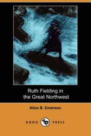 Cover of: Ruth Fielding in the Great Northwest (Dodo Press) | pseud. Alice B. Emerson