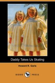 Cover of: Daddy Takes Us Skating