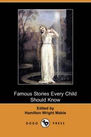 Cover of: Famous Stories Every Child Should Know (Dodo Press) | Hamilton Wright Mabie