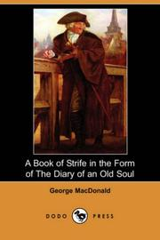 Cover of: A Book of Strife in the Form of The Diary of an Old Soul (Dodo Press) | George MacDonald