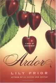 Cover of: Ardor : a novel of enchantment | Lily Prior