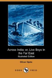 Cover of: Across India or Live Boys in the Far East