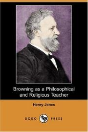 Cover of: Browning as a Philosophical and Religious Teacher