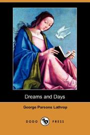 Cover of: Dreams and Days (Dodo Press) | George Parsons Lathrop