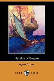 Heralds of empire by Agnes C. Laut