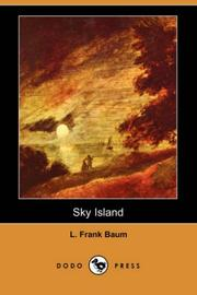 Cover of: Sky Island: being the further exciting adventures of Trot and Cap'n Bill after their visit to the sea fairies