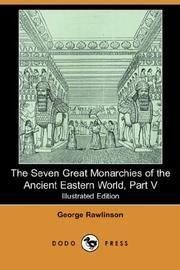 Cover of: The Seven Great Monarchies of the Ancient Eastern World, Part V