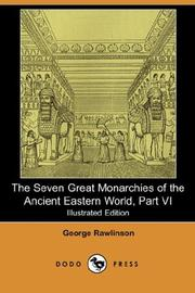 Cover of: The Seven Great Monarchies of the Ancient Eastern World, Part VI